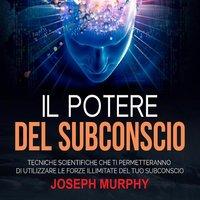 Il Potere del Subconscio - Dr. Joseph Murphy
