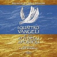 I quattro Vangeli e gli Atti degli apostoli - AA.VV.