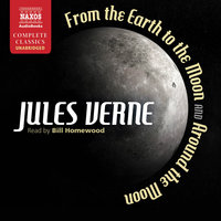 From the Earth to the Moon and Around the Moon - Jules Verne