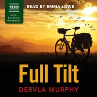Full Tilt - Dervla Murphy