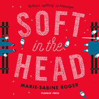 Soft in the Head - Marie-Sabine Roger