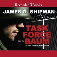 Task Force Baum - James D. Shipman