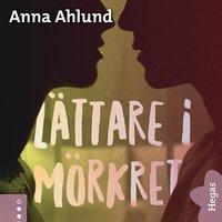 Våga längta 2: Lättare i mörkret - Anna Ahlund