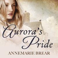 Aurora's Pride - AnneMarie Brear