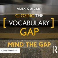 Closing the Vocabulary Gap - Alex Quigley