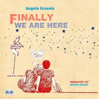 Finally We Are Here - Angelo Grassia