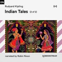 Indian Tales (2 of 2) - Rudyard Kipling