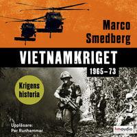 Vietnamkriget. 1965-73 - Marco Smedberg
