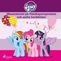 Mmmysteriet på Vänskapsexpressen och andra berättelser - My Little Pony