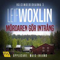 Mördaren gör intrång - Leif Woxlin