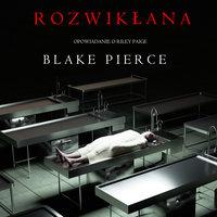 Rozwikłana - opowiadanie o Riley Paige - Blake Pierce