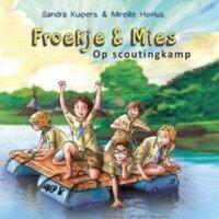 Froekje & Mies op scoutingkamp - Sandra Kuipers, Mireille Hovius