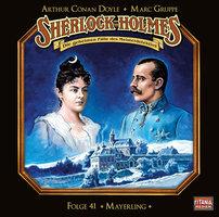 Sherlock Holmes - Die geheimen Fälle des Meisterdetektivs - Folge 41: Mayerling (Teil 1 von 2) - Sir Arthur Conan Doyle, Marc Gruppe