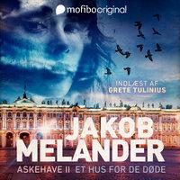 ASKEHAVE II - Et hus for de døde - Jakob Melander
