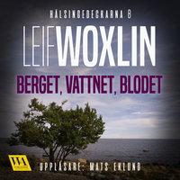 Berget, vattnet, blodet - Leif Woxlin