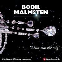 Nästa som rör mig - Bodil Malmsten