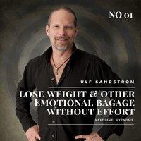 Lose Wheigt-and Emotional Baggage Without Effort - Ulf Sandström