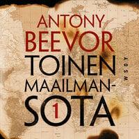 Toinen maailmansota, osa 1 - Antony Beevor
