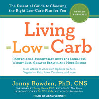 Living Low Carb: Revised & Updated Edition – The Complete Guide to Choosing the Right Weight Loss Plan for You - Barry Sears, Jonny Bowden, Will Cole