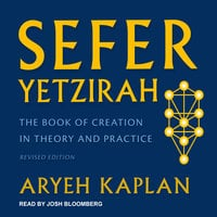 Sefer Yetzirah: The Book of Creation in Theory and Practice, Revised Edition - Aryeh Kaplan