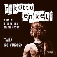 Rikottu enkeli - Tara Koivukoski