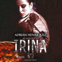 Al rescate de Irina - dramatizado - Adrían Henríquez