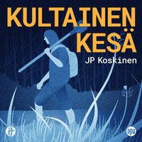 Kultainen kesä - JP Koskinen