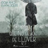 El año que no dejo de llover - dramatizado - Idoia Amo, Eva Soler