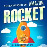 Como vender en Amazon: Rocket - Claudio Hernández