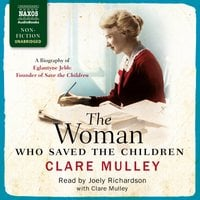 The Woman Who Saved the Children - Clare Mulley