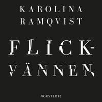 Flickvännen - Karolina Ramqvist