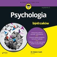 Psychologia dla bystrzaków. Wydanie II - Adam Cash