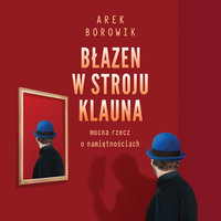 Błazen w stroju klauna - Arek Borowik
