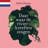 Daar waar de rivierkreeften zingen - Delia Owens