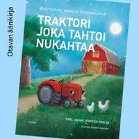 Traktori joka tahtoi nukahtaa - Carl-Johan Forssén Ehrlin