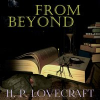 From Beyond - H.P. Lovecraft