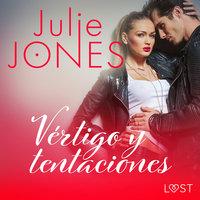 Vértigo y tentaciones - Relato erótico - Julie Jones