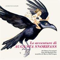 Le avventure di Augusta Snorifass - Chiara Carminati