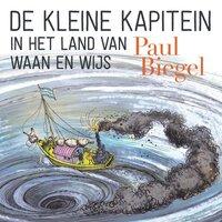 De kleine kapitein in het land van Waan en Wijs - Paul Biegel