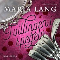 Tvillingen i spegeln - Maria Lang