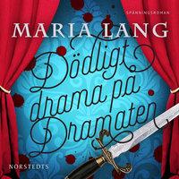 Dödligt drama på Dramaten - Maria Lang