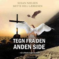 Tegn fra den anden side - Når afdøde tager kontakt - Susan Nielsen, Mette Hill Lærkesen