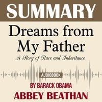 Summary of: Dreams from My Father – A Story of Race and Inheritance by Barack Obama - Abbey Beathan