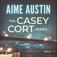 The Casey Cort Series: Volume Two - Aime Austin