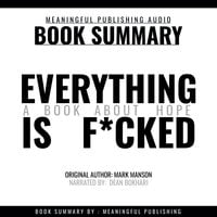 Summary: Everything is F*cked by Mark Manson – A Book About Hope - Meaningful Publishing