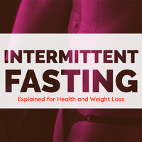 Intermittent Fasting Explained for Health and Weight Loss - Darcy Carter