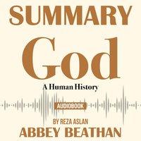 Summary of God: A Human History by Reza Aslan - Abbey Beathan