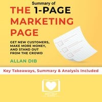Summary of The 1-Page Marketing Plan: Get New Customers, Make More Money, And Stand out From The Crowd by Allan Dib: Key Takeaways, Summary & Analysis Included - Best Self Audio