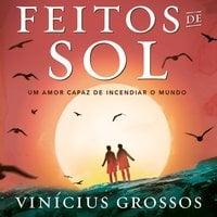 Feitos de sol - Vinícius Grossos