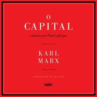 O capital - Karl Marx, Paul Lafargue